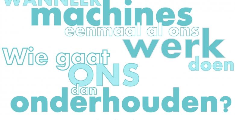 Wie gaat ons nog onderhouden, wanneer machines al ons werk hebben overgenomen?