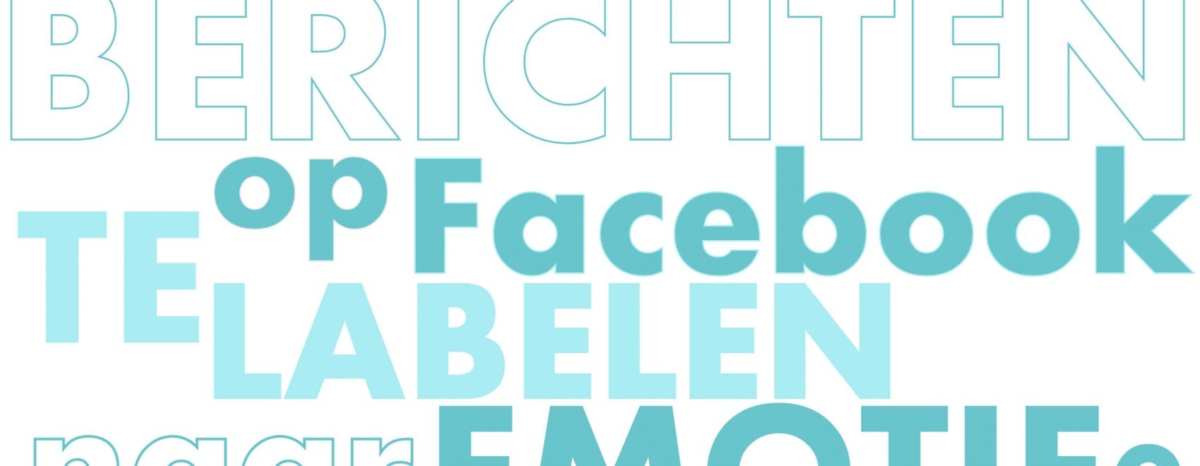 Zou het nuttig kunnenn zijn berichten op sociale media als Facebook te labelen naar emotie?